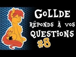 Gollde répond a vos question #8