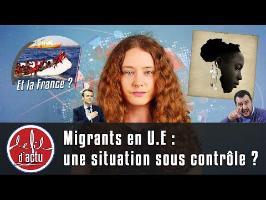 MIGRANTS EN U.E : UNE SITUATION SOUS CONTRÔLE ?