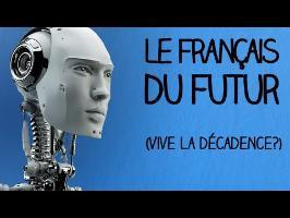 Le français du FUTUR (vive la décadence?) - MLTP#13