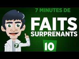 7 minutes de faits surprenants #10