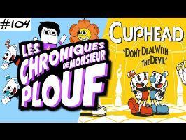 Cuphead - Chroniques de Monsieur Plouf