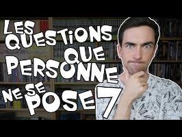 Les questions que personne ne se pose 7