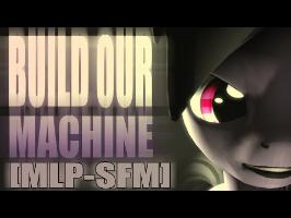 [SFM] Build Our Machine [PMV]