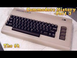 Commodore History Part 3 - The Commodore 64 (Part 1)