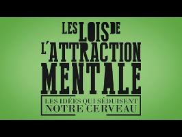 Les lois de l'attraction mentale - Projet de documentaire