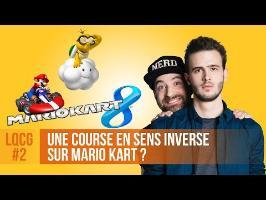 Une course en sens inverse sur Mario Kart ? #LQCG 2