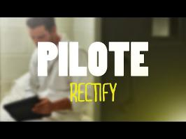 RECTIFY - PILOTE #10
