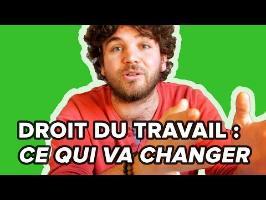 DROIT DU TRAVAIL : CE QUI VA CHANGER, 4 CHOSES À SAVOIR