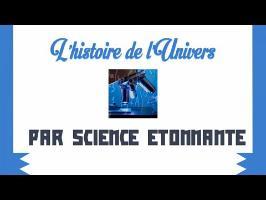 L'histoire de l'univers par science étonnante - Les Historiques 2017