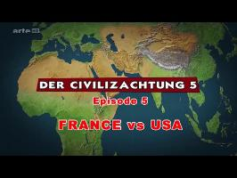 (LP narratif CIV5) Le dessous des cartes Episode 5 - FRANCE vs USA