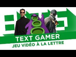 Text Gamer, Jeu Vidéo à la lettre - BiTS - ARTE