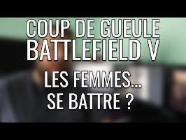 COUP DE GUEULE - LES FEMMES ET BATTLEFIELD V