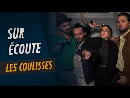 Sur Écoute - Les Coulisses