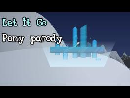 Let It go ( Pony Parody )