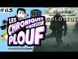 Shadow of the Colossus - Chroniques de Monsieur Plouf #113