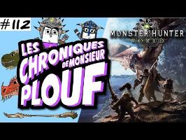Monster Hunter World - Chroniques de Monsieur Plouf #112