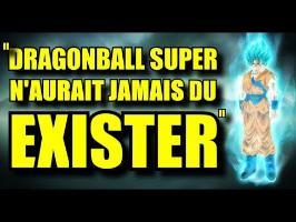 DRAGONBALL SUPER N'AURAIT JAMAIS DÛ EXISTER