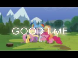 Good Time [PMV Collab]