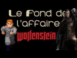 Le Fond De L'Affaire - Wolfenstein