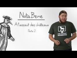Nota Bene - À l'assaut des châteaux - partie 2