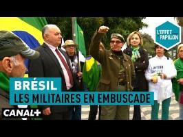 Brésil : Les militaires en embuscade - L'Effet Papillon – CANAL+