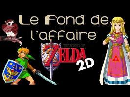 Le Fond De L'Affaire - Les Zelda 2D