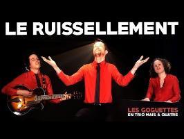 Le ruissellement - Les Goguettes (en trio mais à quatre)