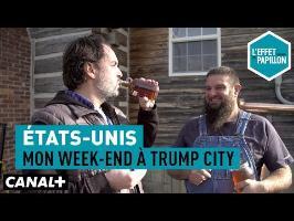 États-Unis : Mon week-end à Trump City - L'Effet Papillon-CANAL+