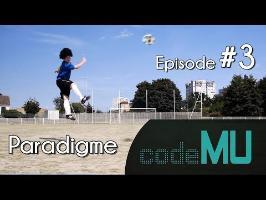 Code MU Episode #3 - PARADIGME