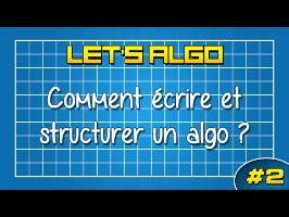 LET'S ALGO 2 - Ecrire et structurer un algorithme