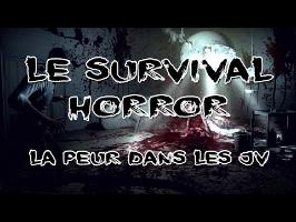 SURVIVAL HORROR - La science de la peur