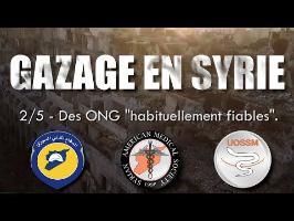 [Gazage en Syrie 2/5] – Des ONG habituellement fiables (Casques Blancs, SAMS, UOSSM)