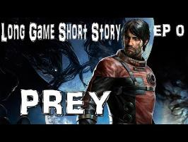PREY - Long Game Short Story #0 Pilote