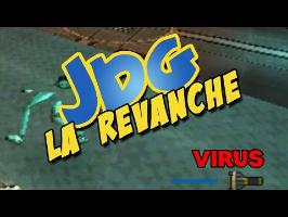 JDG la revanche - VIRUS