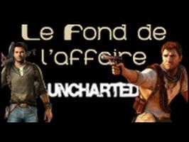 Le Fond De L'Affaire - Uncharted : Drake's Fortune - La série Uncharted