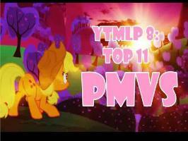 YTMLP 8: TOP 11 PMVs