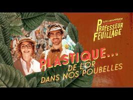 PLASTIQUE, DE L'OR DANS NOS POUBELLES !