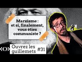 Marxisme : et si, finalement, vous étiez communiste?