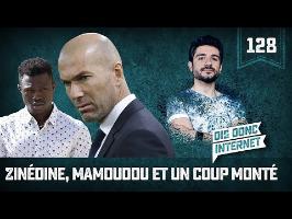 Zinédine, Mamoudou et un coup monté - VERINO #128 // Dis donc internet...