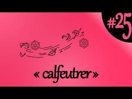 calfeutrer - Paye Ton Expression #25