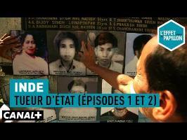 Inde : Tueur d'État (épisodes 1 et 2) - L'Effet Papillon – CANAL+