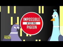 Impossible n'est pas Pigeons : vivre sans frimer