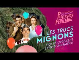 LES TRUCS MIGNONS QUI POURRISSENT L'ENVIRONNEMENT (feat. Benoît Blanc)