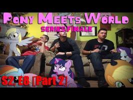 Pony meets World- S2, E8 Series Finale [Part 2]