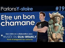 Etre un bon chamane - Parlons Y-stoire au musée du Quai Branly