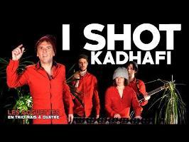 I shot Kadhafi - Les Goguettes (en trio mais à quatre)