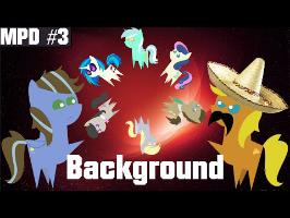 MyPonyDiscussion #3 - Les Background Pony
