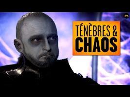 Ténèbres et Chaos