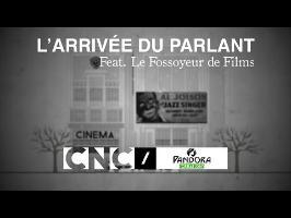 L'ARRIVÉE DU PARLANT Feat. Le Fossoyeur de Films