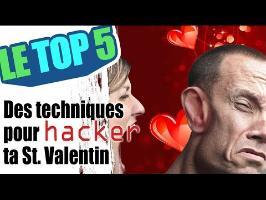 Le top 5 des techniques pour hacker ta st valentin